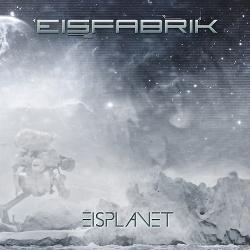 Eisfabrik - Eisplanet (2015)