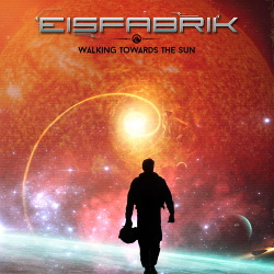 Eisfabrik - Walking Towards The Sun (EP) (2016)