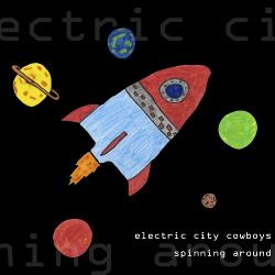 Electric City Cowboys - Spinning Around (2016)