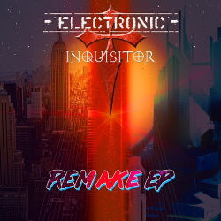 Electronic Inquisitor - Remake (EP) (2016)