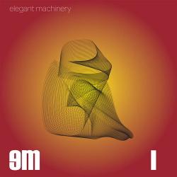 Elegant Machinery - I (2016)