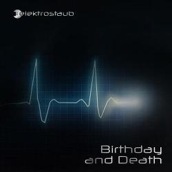 Elektrostaub - Birthday And Death (2017)