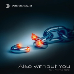 Elektrostaub feat. Anne Goldacker - Also Without You (Single) (2017)