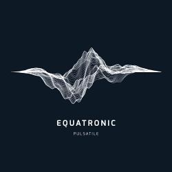 Equatronic - Pulsatile (2017)