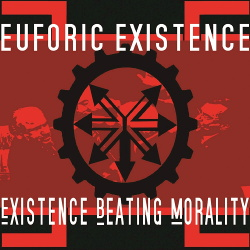 Euforic Existence - Existence Beating Morality (2016)