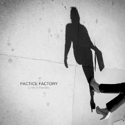 Factice Factory - Lines & Parallels (2017)