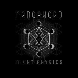 Faderhead - Night Physics (2017)