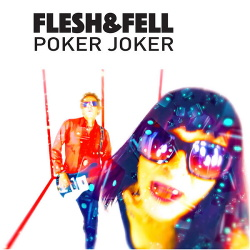 Flesh & Fell - Poker Joker (Single) (2015)