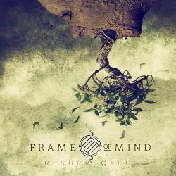 Frame Of Mind - Resurrected (2017)