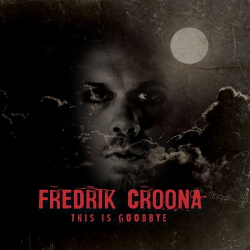 Fredrik Croona - This Is Goodbye (2017)
