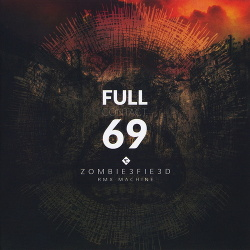 Full Contact 69 - Zombie3fie3d: Rmx Machine (2016)