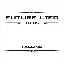Future Lied to Us - Falling (Single) (2017)
