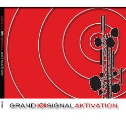 GRAND ((Ø)) SIGNAL - Aktivation (2016)