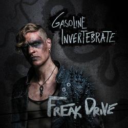 Gasoline Invertebrate - Freak Drive (2017)