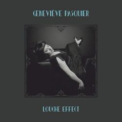 Genevieve Pasquier - Louche Effect (2017)