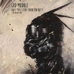 God Module - Does This Stuff Freak You Out A Retrospective (2CD) (2017)