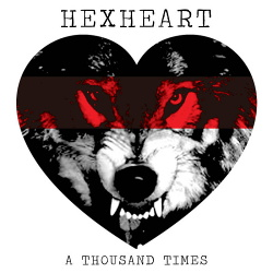 Hexheart - A Thousand Times (2017)
