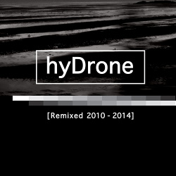 HyDrone - Remixed 2010 - 2014 (2017)