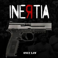 Inertia - Only Law (Single) (2017)