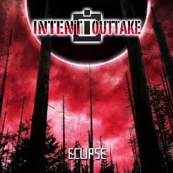 Intent:Outtake - Eclipse (EP) (2017)