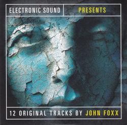John Foxx - Electronic Sound Presents 12 Original Tracks By John Foxx (2016)