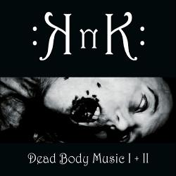 KnK - Dead Body Music I + II (2016)