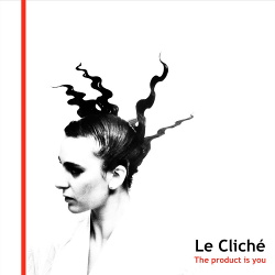 Le Cliché - The Product is You (2016)