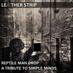 Leaether Strip - Reptile Man Drop (A Tribute to Simple Minds) (2016)