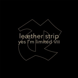Leaether Strip - yes I'm limited VIII (2017)
