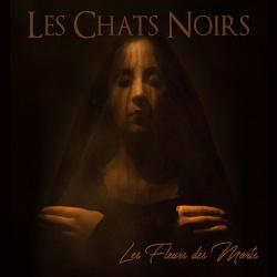 Les Chats Noirs - Le Fleurs Des Morts (2017)