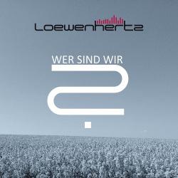 Loewenhertz - Wer sind Wir (Single) (2017)