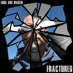 LorD And Master - Fractured (2017)