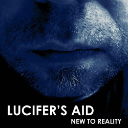 Lucifer's Aid - New To Reality (2016)