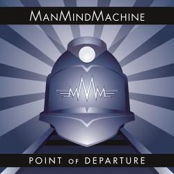 ManMindMachine - Point Of Departure (2017)