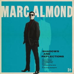 Marc Almond - Shadows And Reflections (2017)