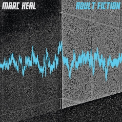 Marc Heal - Adult Fiction (Limited Edition Vinyl) (2016)