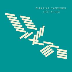 Martial Canterel - Lost At Sea (2017)