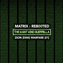 VA - Matrix:Reb00ted - The Kant Kino Guerrilla - Zion [EBM] Warfare [01] (2017)