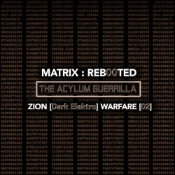 VA - Matrix-Reb00ted - The Acylum Guerrilla - Zion [Dark Elektro] Warfare [02] (2017)
