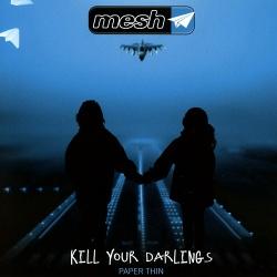 Mesh - Kill Your Darlings (Single) (2016)