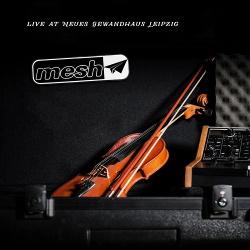 Mesh -  Live at Neues Gewandhaus Leipzig (2017)
