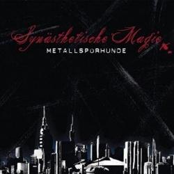 Metallspürhunde - Synasthetische Magie (Single) (2016)
