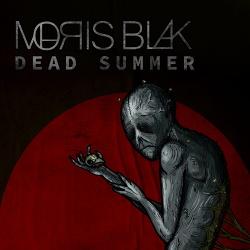 Moris Blak - Dead Summer (2017)