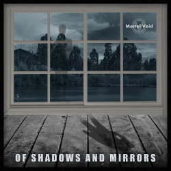 Mortal Void - Of Shadows And Mirrors (2017)