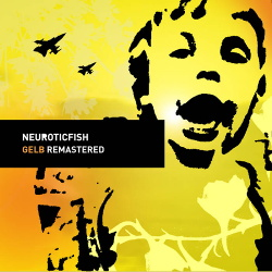 Neuroticfish - Gelb (Remastered) (2016)