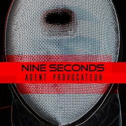 Nine Seconds - Agent Provocateur (2017)