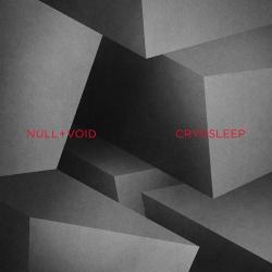 Null + Void - Cryosleep (2017)