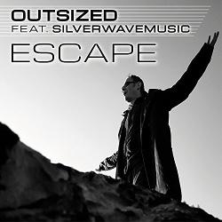 Outsized Feat. Silverwavemusic - Escape (2017)