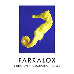 Parralox - Bring On The Dancing Horses (Single) (2016)