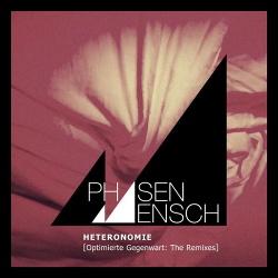 Phasenmensch - Heteronomie [Optimierte Gegenwart: The Remixes] (2016)